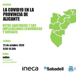 Webinar                                     La covid19 en la provincia de Alicante. Retos sanitarios y sus implicaciones socioeconómicas